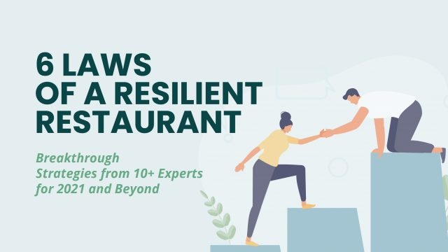 6 Laws of a Resilient Restaurant, Breakthrough Strategies from 10+ Experts for 2021 and Beyond